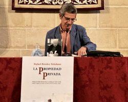 """Rafael Benítez Toledano presenta en Sevilla su libro """"La propiedad privada""""Acompañado por Jaime Raynaud y José Mateos"""